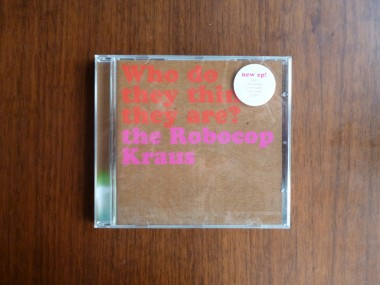 The Robocop Kraus - Who do they think they are? / CD Cover